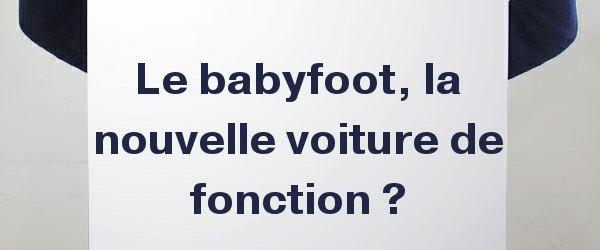 le-babyfoot-la-nouvelle-voiture-de-fonction